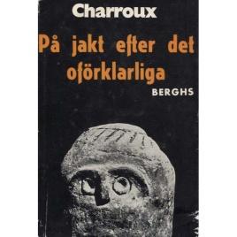 Charroux, Robert: På jakt efter det oförklarliga