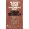 Charroux, Robert: One hundred thousand years of man's unknown history. (Pb) - Very good
