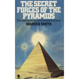 Smith, Warren: The secret forces of the pyramids