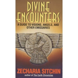 Sitchin, Zecharia: Divine encounters