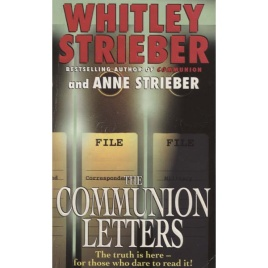 Strieber, Whitley: The communion letters (Pb)