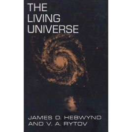 Hebwynd, James D. & Rytov, V. A. : The Living universe
