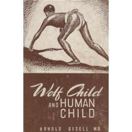 Gesell, Arnold: Wolf child and human child