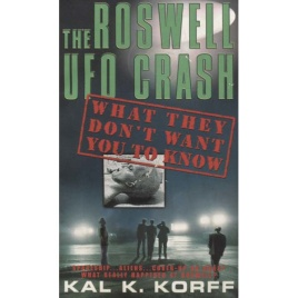 Korff, Kal K.: The Roswell UFO crash