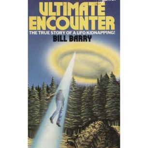 Barry, Bill: Ultimate encounter. The true story of a UFO kidnapping - Acceptable. The outside has some stains
