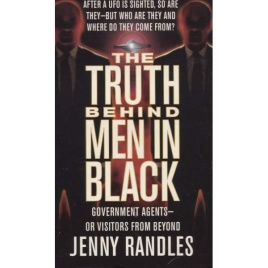 Randles, Jenny: The truth behind the men in black