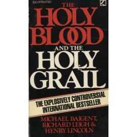 Baigent, Michael & Leigh,Richard & Lincoln,Henry: The holy blood and the holy Grail (Pb)