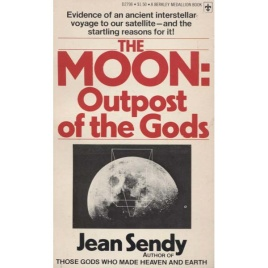 Sendy, Jean: The Moon: Outpost of the Gods.
