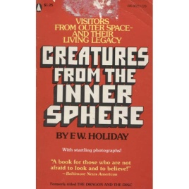 Holiday, F.W.: Creatures from the inner sphere.