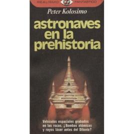 Kolosimo, Peter: Astronaves en la prehistoria