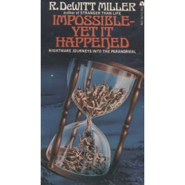 DeWitt Miller, R.: Impossible - yet it happened