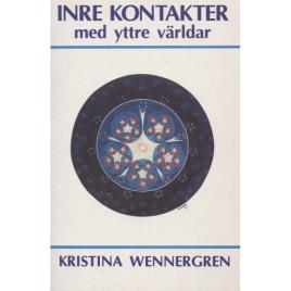 Wennergren, Kristina: Inre kontakter med yttre världar.