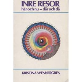 Wennergren, Kristina: Här och nu - där och då