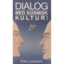 Lindgren, Sten: Dialog med kosmisk kultur!