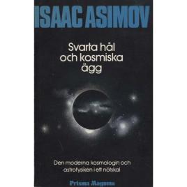 Asimov, Isaac: Svarta hål och kosmiska ägg