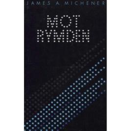 Michener, James: Mot rymden