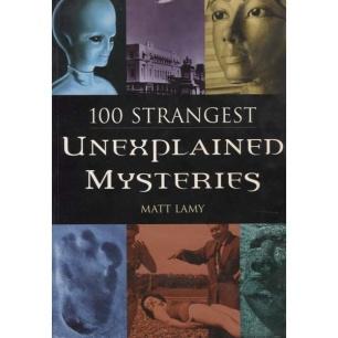 Lamy, Matt: 100 Strangest unexplained mysteries