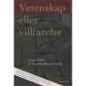 Jerkert, Jesper & Hansson, Sven Ove (red): Vetenskap eller villfarelse