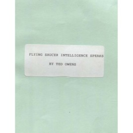 Owens, Ted: Flying saucer intelligence speaks
