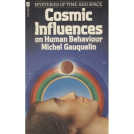 Gauquelin, Michel: Cosmic influences on human behaviour