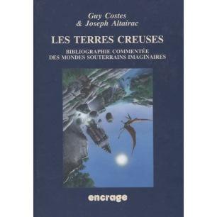 Costes, Guy & Altairac, Joseph : Les Terres Creuses