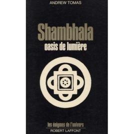 Tomas, Andrew: Shambhala oasis de luminière