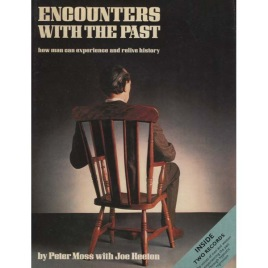 Moss, Peter & Keeton, Joe : Encounters with the past