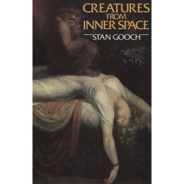 Gooch, Stan: Creatures from inner space.