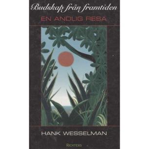 Wesselman, Hank: Budskap från framtiden. En andlig resa.