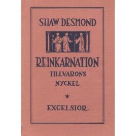 Desmond, Shaw: Reinkarnation