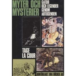 La Cour, Tage: Myter och mysterier