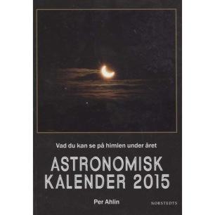 Ahlin, Per: Astronomisk kalender 2015