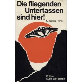 Rehn, K. Gösta: Die fliegenden Untertassen sind hier!