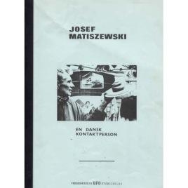 Frederiksberg UFO studiekreds: Josef Matiszewski - en dansk kontaktperson.