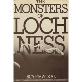 Mackal, Roy P.: The Monsters of Loch Ness