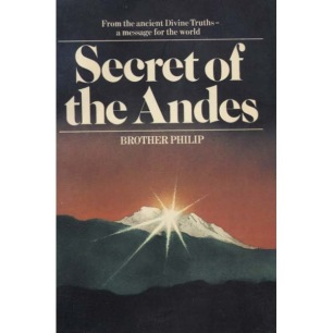 Brother Philip (pseud. George Hunt Williamson): Secret of the Andes (Pb)