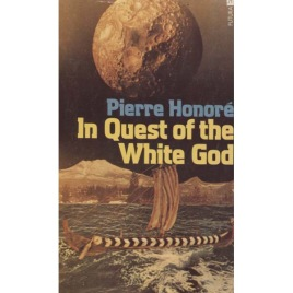 Honoré, Pierre: In Quest of the White God