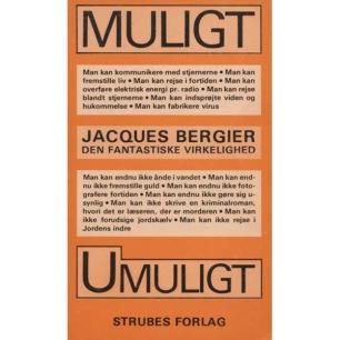 Bergier, Jacques: Muligt Umuligt