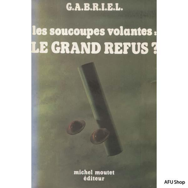 G.A.B.R.I.E.L.LesSoucoupesVolantesLeGrandeRefus
