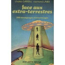 Garreau, Charles & Lavier, Raymond: Face aux extra-terrestres