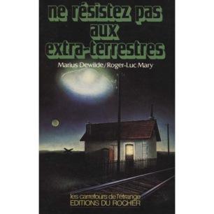Dewilde, Marius & Mary, Roger-Luc : Ne résistez pas aux extra-terrestres.