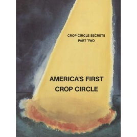 Cyr, Donald L. (editor): America's First Crop Circle. Crop Circle Secrets - Part Two.