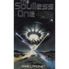 Prophet, Mark L.: The Soulless One