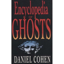 Cohen, Daniel: Encyclopedia of Ghosts