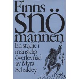 Schakley, Myra: Finns Snömannen?