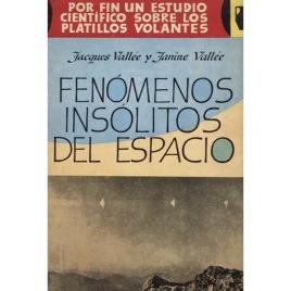 Vallée, Jacques & Janine: Fenómenos Insólitos del Espacio.