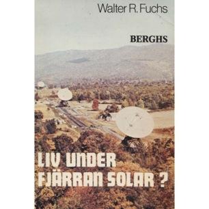 Fuchs, Walter R.: Liv under fjärran solar?