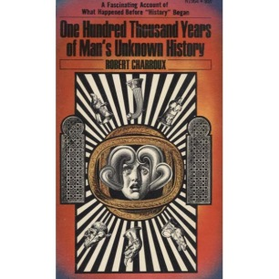 Charroux, Robert: One hundred thousand years of man's unknown history. (Pb) - Good, (1971 ed.)