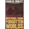 Berlitz, Charles with Valentine, J. Manson: Mysteries from forgotten worlds (Pb) - Very good