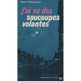 Bordeleau, Henri: Jái vu des Soucoupes Volantes (Pb)
